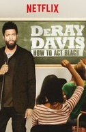 DeRay Davis: How to Act Black (DeRay Davis: How to Act Black)
