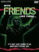 With Friends Like These... (With Friends Like These...)
