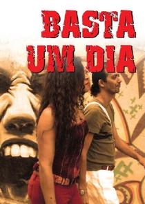 Basta Um Dia - Poster / Capa / Cartaz - Oficial 1