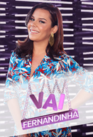Vai Fernandinha (2ª Temporada) (Vai Fernandinha)