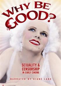 Por Que Ser Bom? Sexualidade & Censura nos primórdios do Cinema - Poster / Capa / Cartaz - Oficial 1