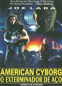 American Cyborg - O Exterminador de Aço - Poster / Capa / Cartaz - Oficial 2