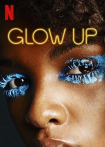 Glow Up (1ª Temporada) - Poster / Capa / Cartaz - Oficial 1