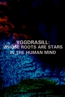 Yggdrasill: Whose Roots Are Stars in the Human Mind (Yggdrasill: Whose Roots Are Stars in the Human Mind)