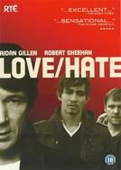 Love/Hate (1ª Temporada) (Love/Hate (Season 1))