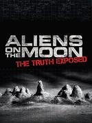 Alienígenas na Lua – A Verdade Exposta (Aliens on the Moon - The Truth Exposed)
