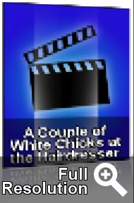 A Couple Of White Chiks At The Hairdresser - Poster / Capa / Cartaz - Oficial 1