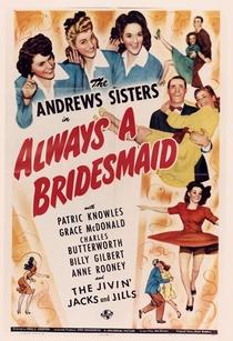 Always a Bridesmaid - Poster / Capa / Cartaz - Oficial 1
