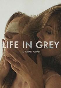 Life In Grey - Poster / Capa / Cartaz - Oficial 1
