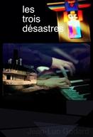 3x3D: Os Três Desastres ((3x3D: Les Trois Désastres))