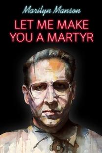 Let Me Make You a Martyr - Poster / Capa / Cartaz - Oficial 1