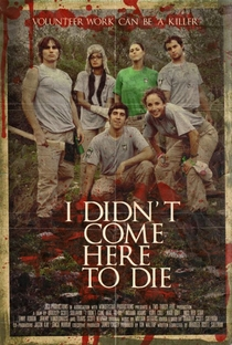 I Didn't Come Here to Die - Poster / Capa / Cartaz - Oficial 3