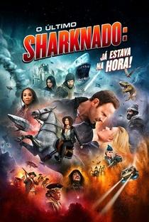 O Último Sharknado: Já Estava na Hora - Poster / Capa / Cartaz - Oficial 8