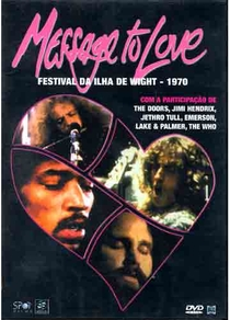 Message to Love: Festival da Ilha de Wight - 1970 - Poster / Capa / Cartaz - Oficial 1