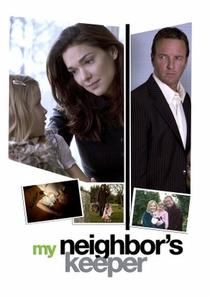My Neighbor's Keeper - Poster / Capa / Cartaz - Oficial 1