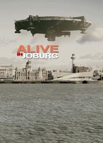 Alive in Joburg - Poster / Capa / Cartaz - Oficial 1