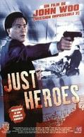 Just Heroes (Yi dan qun ying)