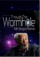 Through the Wormhole (Through the Wormhole)
