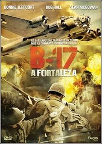 B-17: A Fortaleza - Poster / Capa / Cartaz - Oficial 3