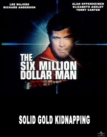 The Six Million Dollar Man: The Solid Gold Kidnapping - Poster / Capa / Cartaz - Oficial 1