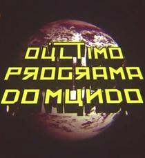 O Último Programa do Mundo - Poster / Capa / Cartaz - Oficial 1