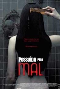 Possuída Pelo Mal - Poster / Capa / Cartaz - Oficial 1