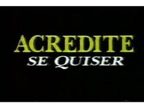 Acredite Se Quiser - Poster / Capa / Cartaz - Oficial 2