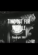 Time Out for Trouble (Time Out for Trouble)