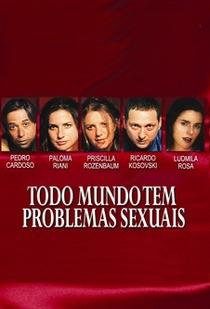 Todo Mundo Tem Problemas Sexuais - Poster / Capa / Cartaz - Oficial 2