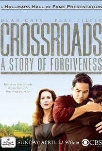 Crossroads: A Story of Forgiveness  - Poster / Capa / Cartaz - Oficial 1