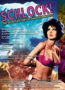 Schlock! The Secret History of American Movies - Poster / Capa / Cartaz - Oficial 1