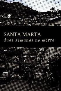 Santa Marta - Duas Semanas no Morro - Poster / Capa / Cartaz - Oficial 1