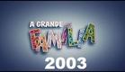 A Grande Familia 2003 - 'Ao Mestre com Carinho'