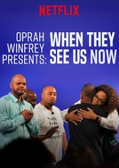 Oprah Winfrey Presents: When They See Us Now (Oprah Winfrey Presents: When They See Us Now)
