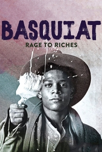 Basquiat: Rage to Riches - Poster / Capa / Cartaz - Oficial 1