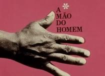 A Mão do Homem - Poster / Capa / Cartaz - Oficial 1