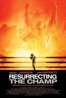 O Resgate de um Campeão (Resurrecting the Champ)