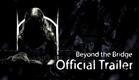 Beyond the Bridge - Official Trailer