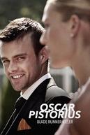 Oscar Pistorius: Assassino Olímpico (Oscar Pistorius: Blade Runner Killer)