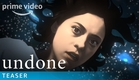 Undone - Teaser Trailer | Prime Video