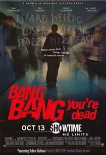 Bang, Bang! Você Morreu! - Poster / Capa / Cartaz - Oficial 3