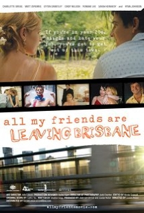 All My Friends Are Leaving Brisbane - Poster / Capa / Cartaz - Oficial 1