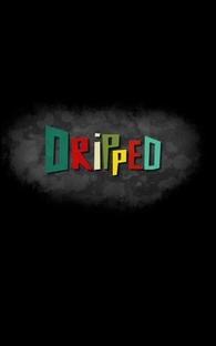Dripped - Poster / Capa / Cartaz - Oficial 1