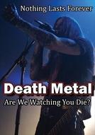 Death Metal: Are We Watching You Die? (Death Metal: Are We Watching You Die?)