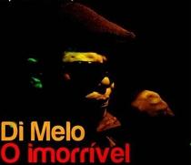 Di Melo, O Imorrível - Poster / Capa / Cartaz - Oficial 1