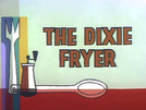 The Dixie Fryer (The Dixie Fryer)