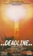O Momento Final (..Deadline..)