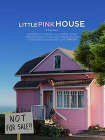 Little Pink House - Poster / Capa / Cartaz - Oficial 1