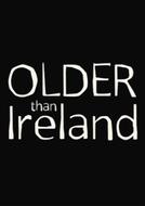 Older Than Ireland (Older Than Ireland)