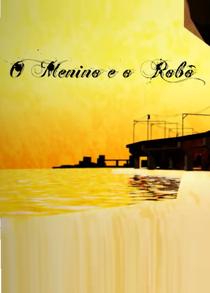 O Menino E O Rôbo - Poster / Capa / Cartaz - Oficial 1